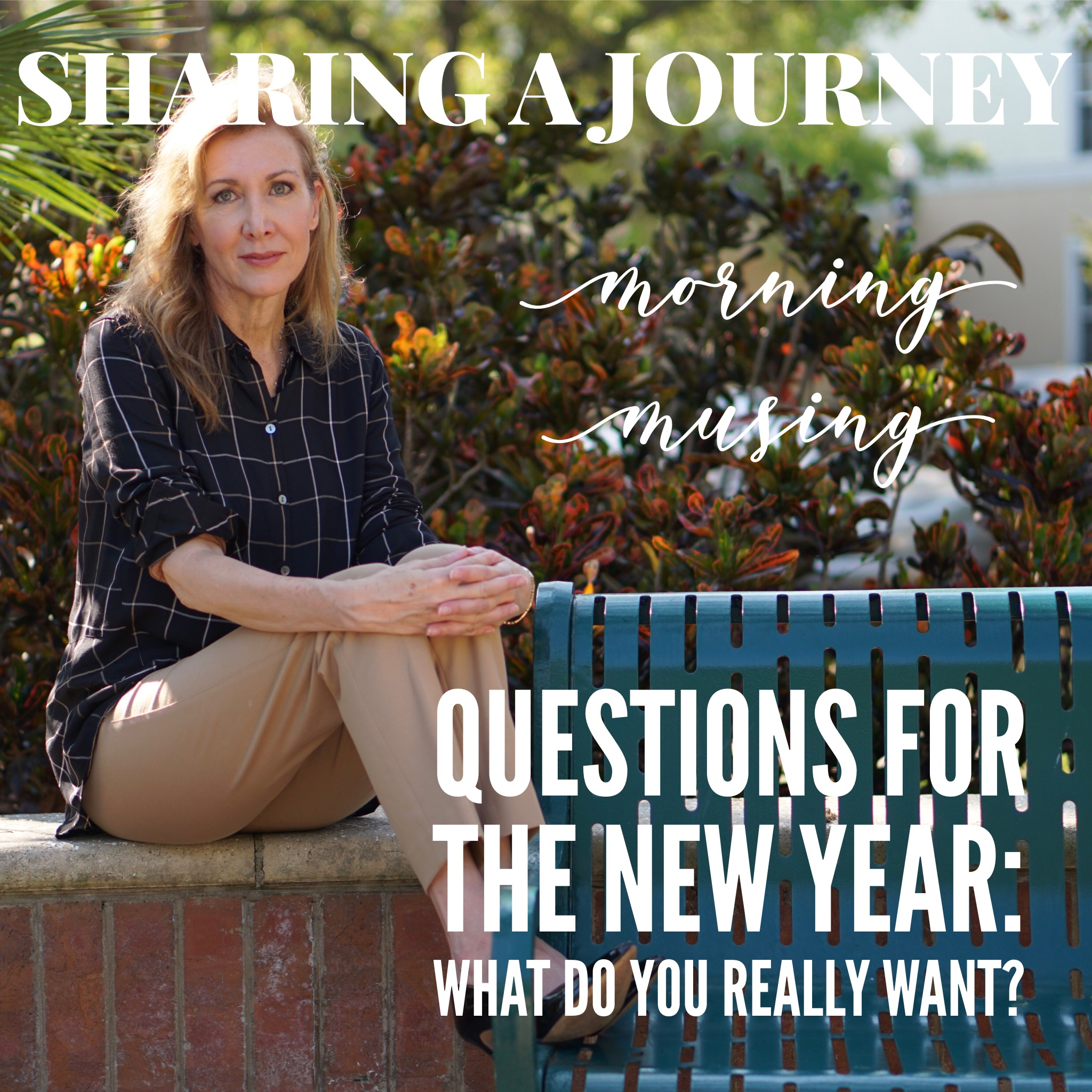 Questions for the New Year What Do You Really Want?